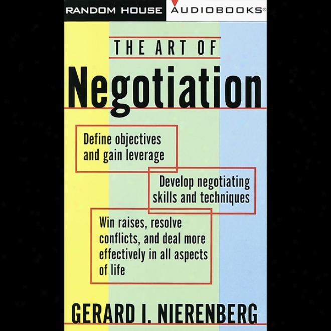The Art Of Negotiation (unabridged)