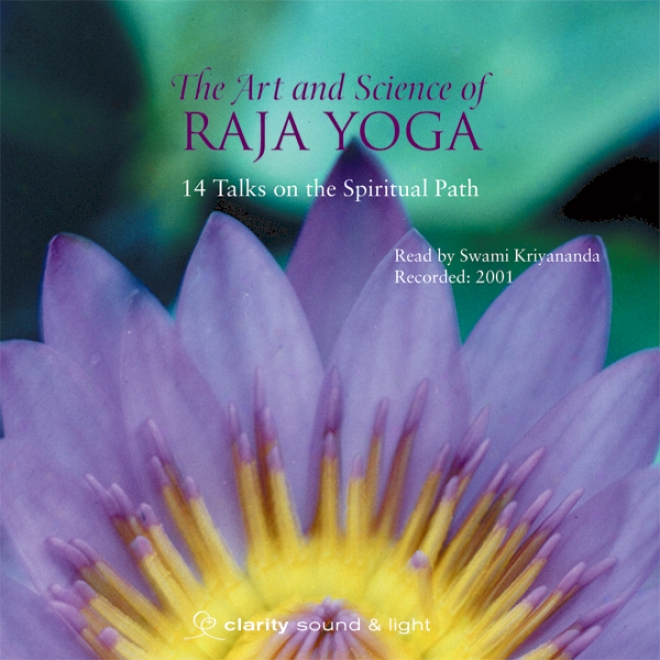 The Cunning & Science Of Raja Yoga: The Anatony Of Yoga