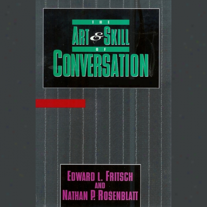 The Art & Skilfulness Of Conversation (unabridged)