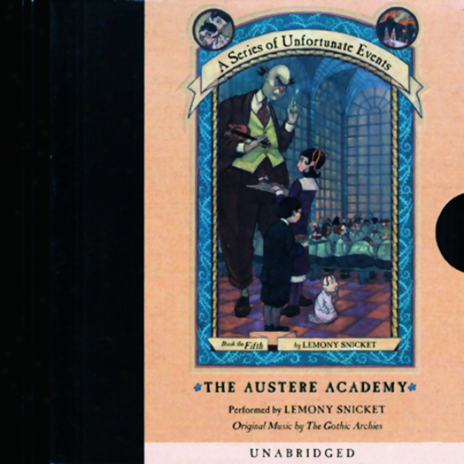 The Austere Academy: A Series Of Unfortunate Events #5 (unabridged)