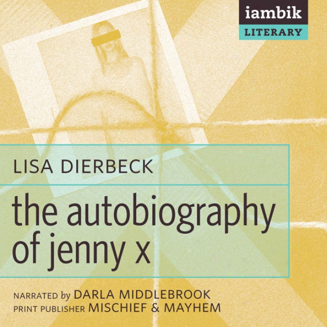 The Autobiography Of Jenny X (unabridged)