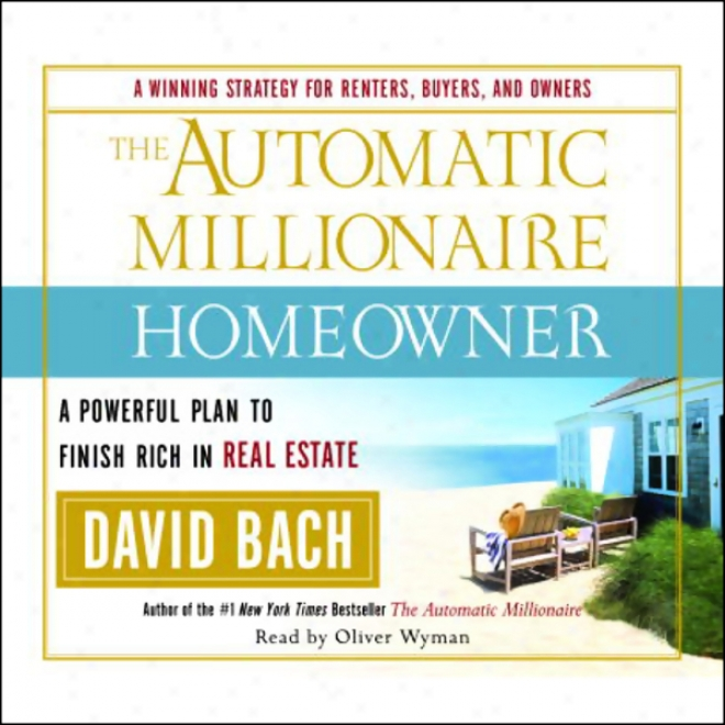 The Automatic Millionaire Homeowner: A Powerful Plan To Polishing Rich In Real State