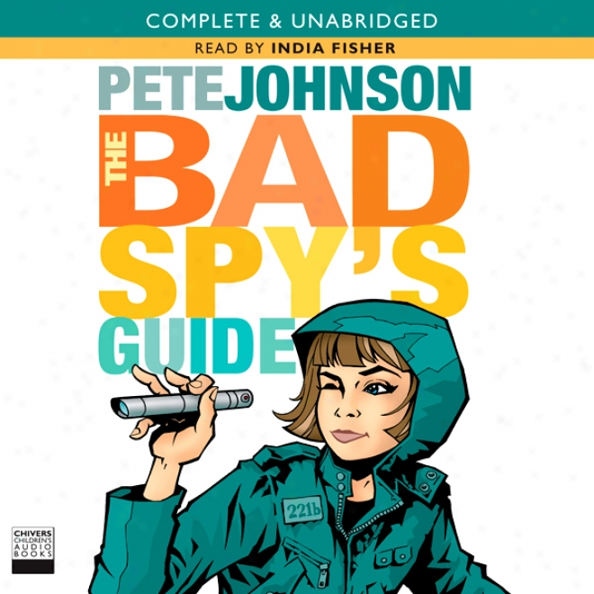 The Bad Spy's Guide (unabridged)