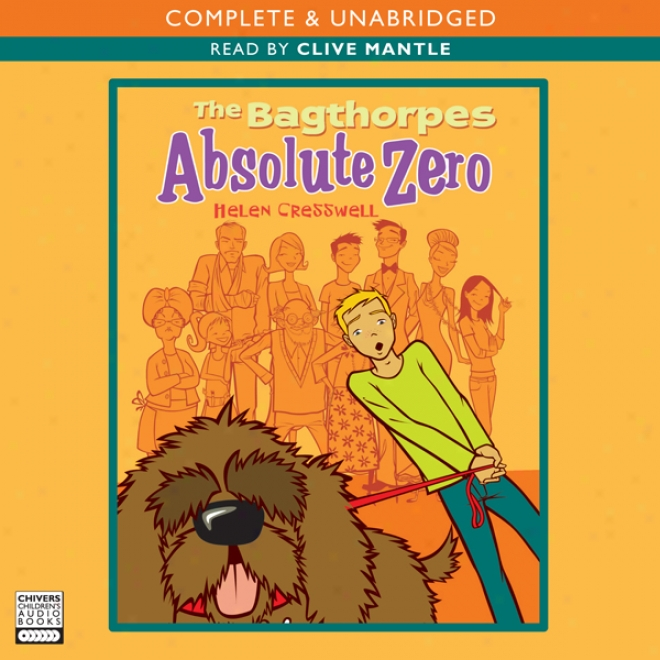 The Bagthorpes: Absolute Zero (unabridged)