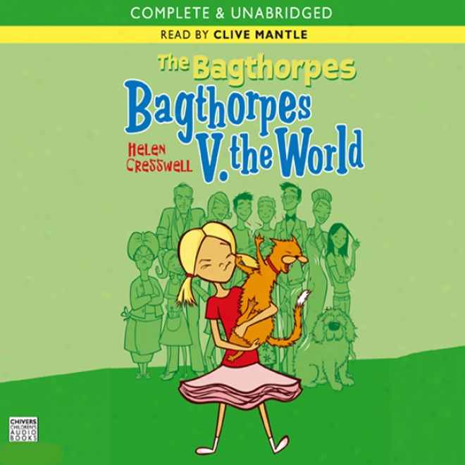 The Bagthor0es: Bagthorpes V. The World (unabridged)