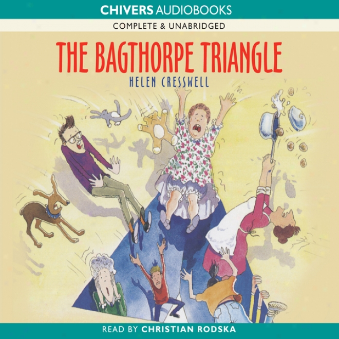 The Bagthorpes: The Bagthorpe Triangle (unabridged)