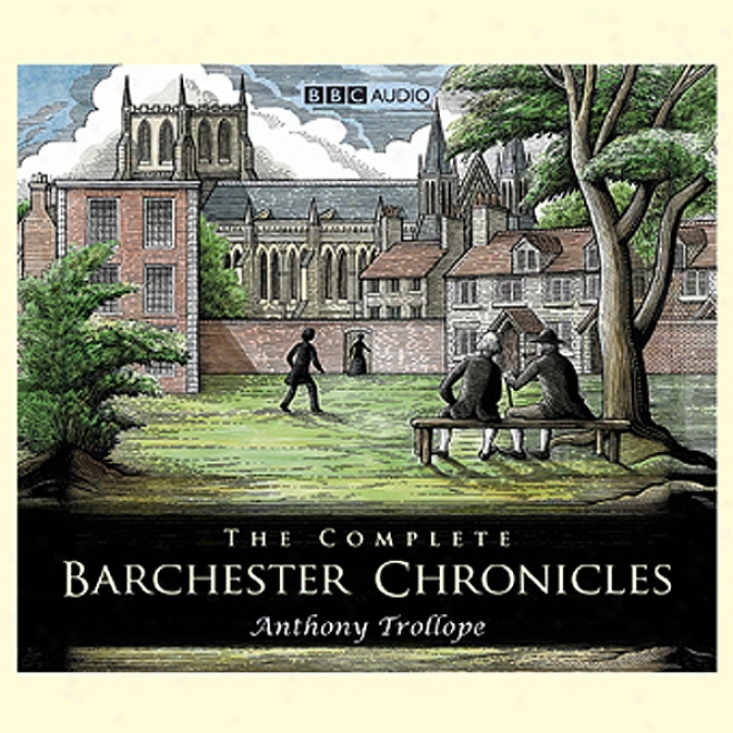 The Barchester Chroniclees: The Last Chronicle Of Barset (dramatised)