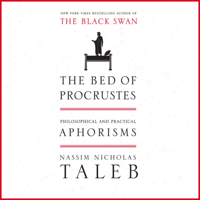 The Bed Of Procrustes: Philosophical And Practical Aphorisms (unabridged)