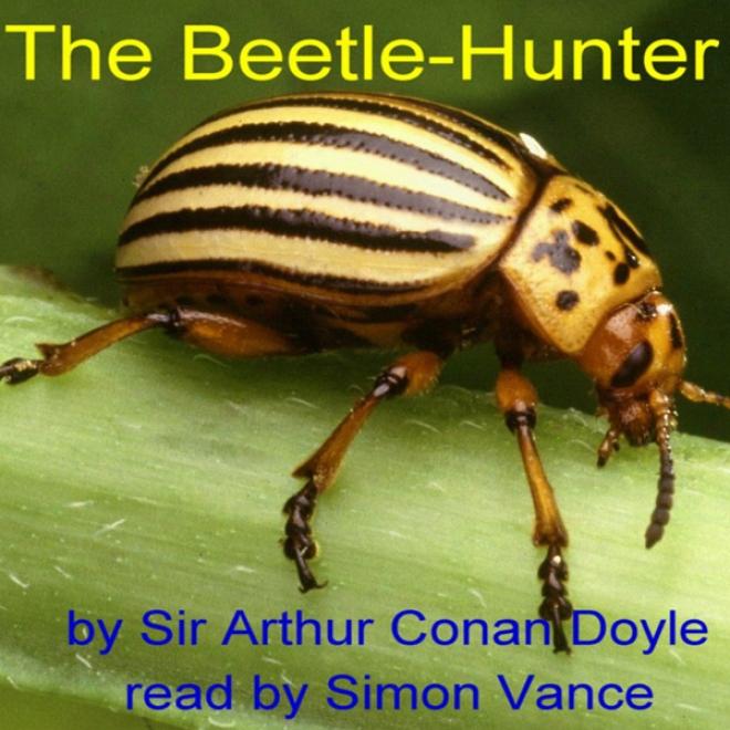 The Beetle-hunter (unabridged)