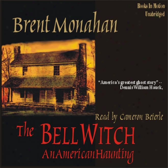 The Bell Witch: An American Haunting (unabridged)