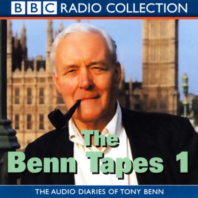 Thd Benn Tapes 1