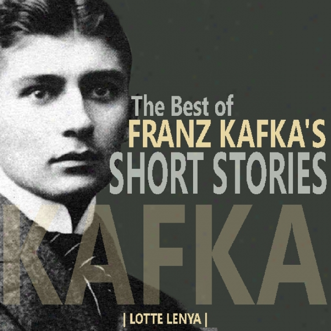 The Best Of Franz Kafka's Short Stories (unabridged)