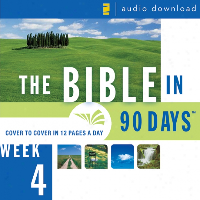 The Bible In 90 Days: Week 4: 1 Samuel 29:1 - 2 Kings 25:30 (unabridged)