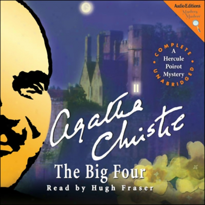 The Big Four: A Hercule Poirot Mystery (unabridged)