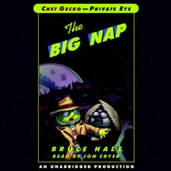 The Big Nap: Chet Gecko, Private Eye: Book 3 (unabridged)