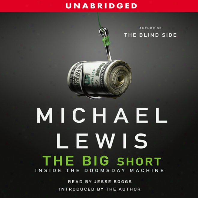 The Big Short: Inside The Doomsday Machine (unabridged)