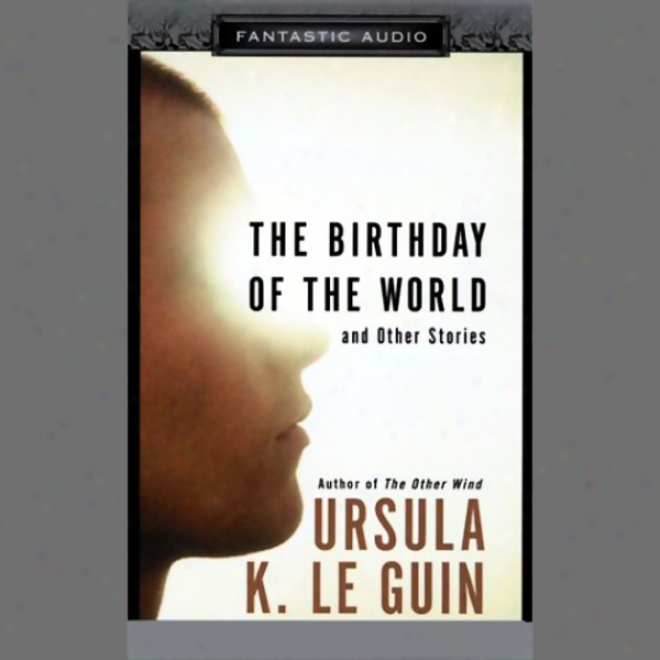 The Birthday Of The World And Other Stories (unabridged)