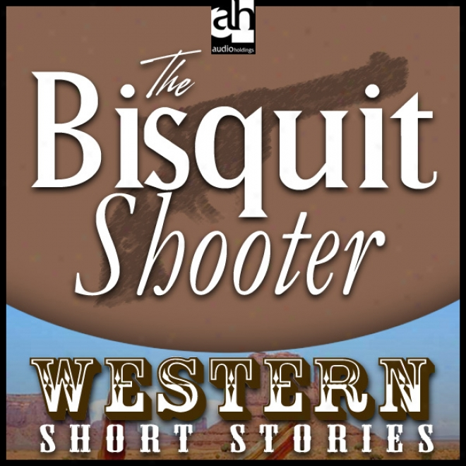 The Biscuit Shooter (unabridged)