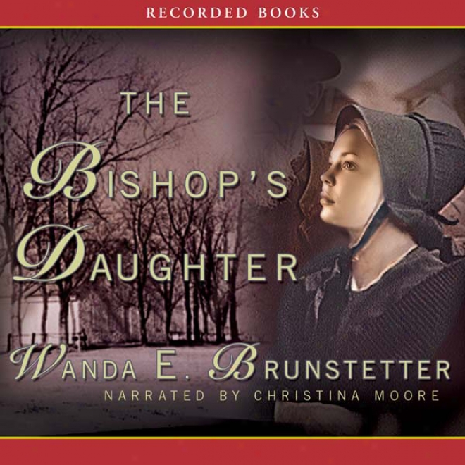 The Bishop's Daughter: Daughters Of Lancaster County, Book 3 (unabridged)