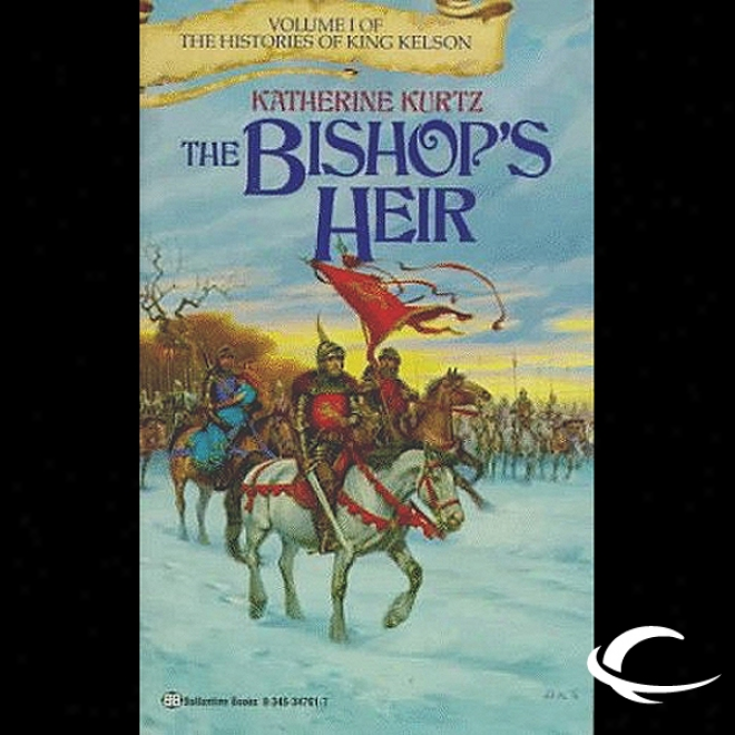 The Bishop's Heir: The Histories Of King Kelson, Book 1 (unabridged)