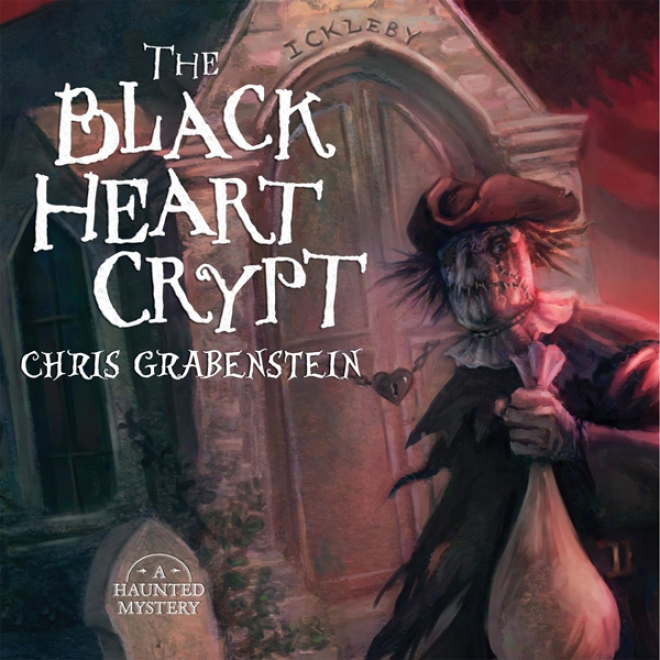 The Black Heart Crypt: A Haunted Mystery (inabridged)