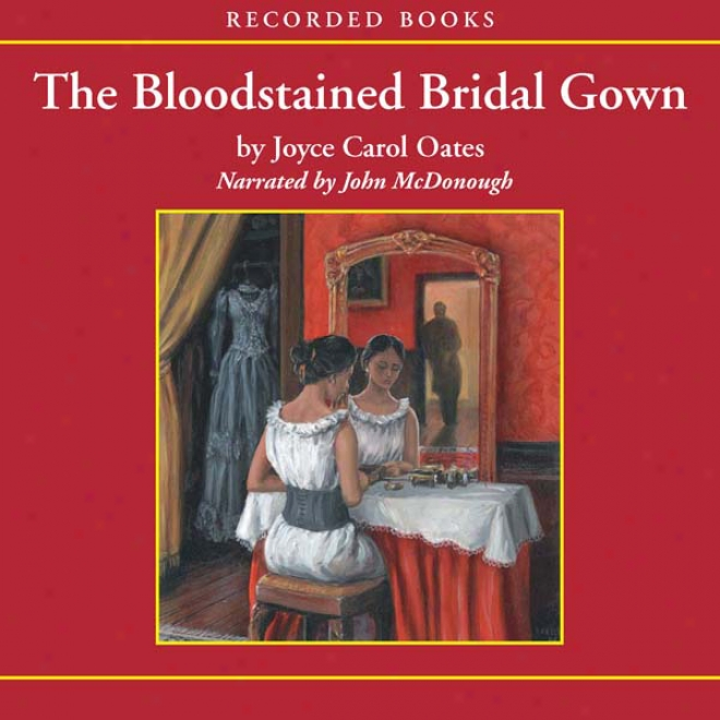 The Bloodstained Bridal Gown: The Mysteries Of Winterthurn, Part Three (unabridged)
