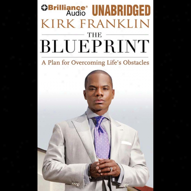 The Blueprint: A Plan For Overcoming Life's Obstacles (unabridged)