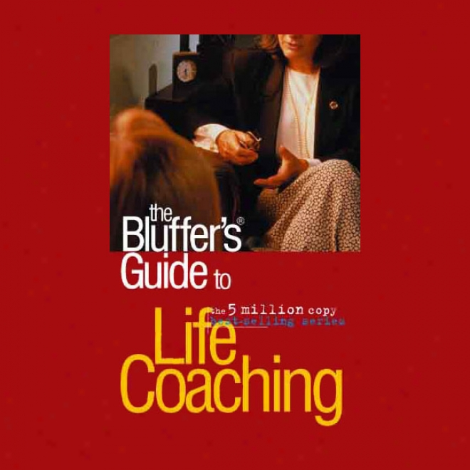 The Bluffer's Guide? To Life Coaching (unabridged)