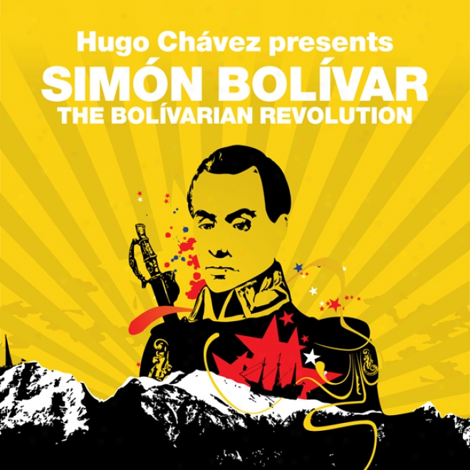The Bolivarian Revolutjon (revolutions Series): Hugo Chavez Presents Simon Bolivar (unabridged)
