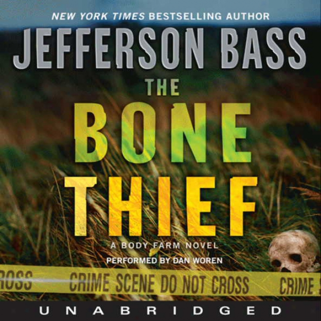 The Bone Thief: A Body Farm Novel (unabridged)