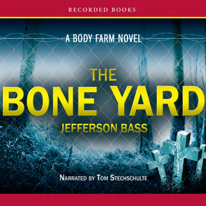 The Bone Yard (unabridged)