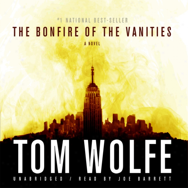 The Bonfire Of The Vanities (unabridged)
