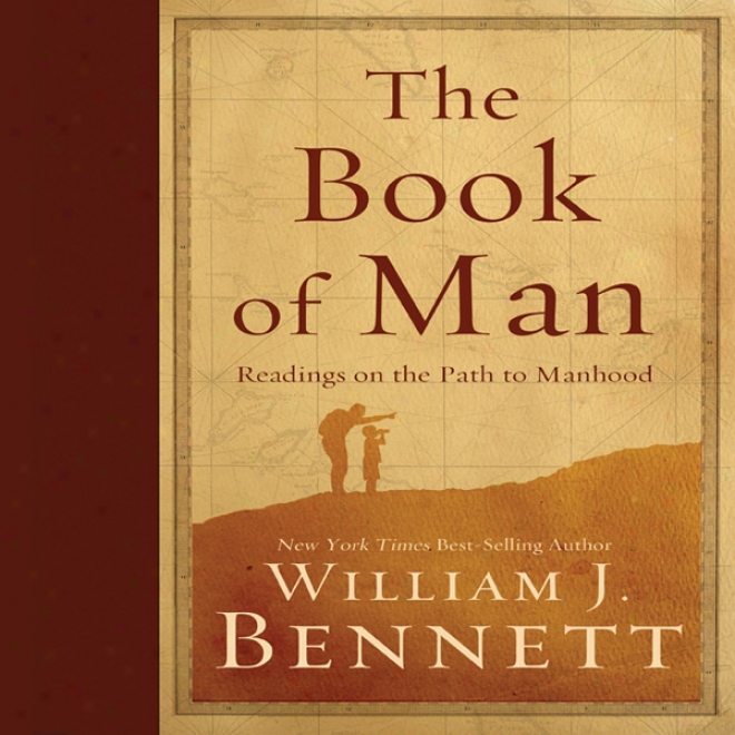 The Book Of Man: Readings On The Path To Manhood (unabridged)
