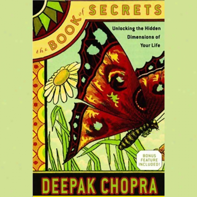 The Book Of Secrets: Unlocking The Hidden Diimensions Of Your Life