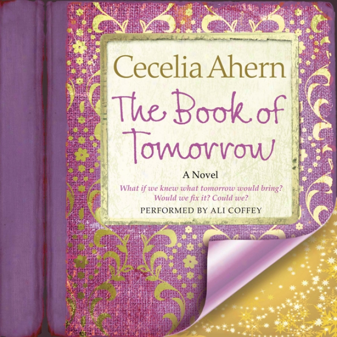 The Book Of Tomorrow: A Novel (unabridged)