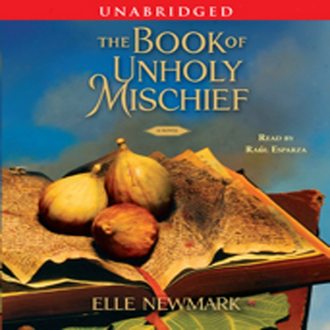 The Book Of Unholy Mischief: A Novel (unabridged)