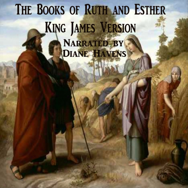 The Books Of Ruth Amd Esther, King James Version (unabridged)