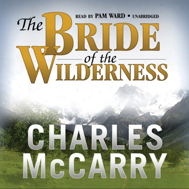 The Bride Of The Wilderness (unabridged)