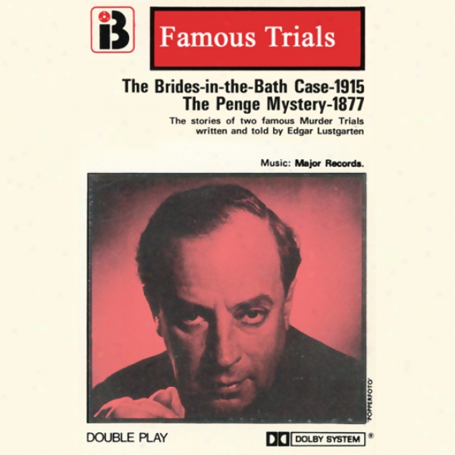 The Brides In The Bath Case & The Penge Mystery: The Famous Trials Srries (unabridged)