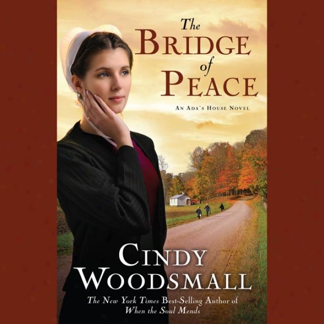 The Bridge Of Peace: A Novel (unabridged)