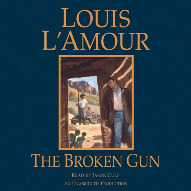 The Broken Gun (unabridged)