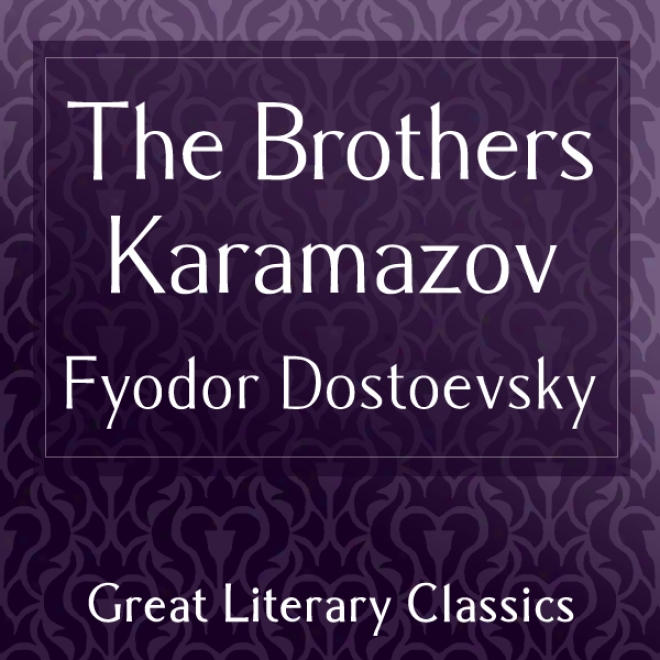 The Brothers Karamazoc (unabridged)