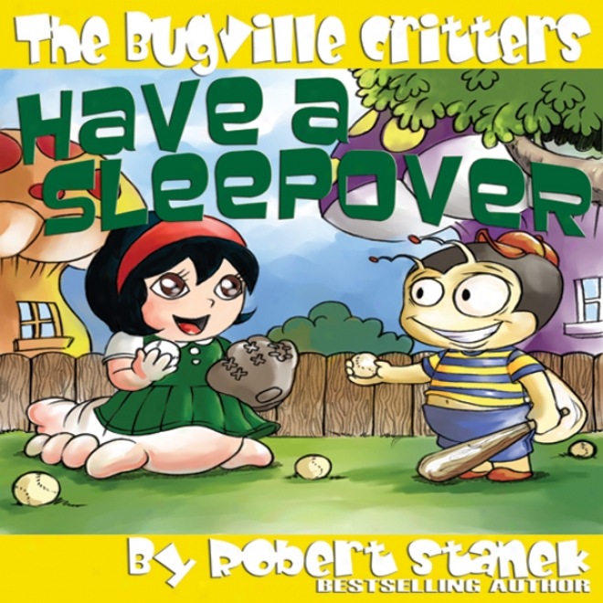 The Bugville Critters Hage A Sleepover: Buster Bee's Adventures Series #3 (unabridged)