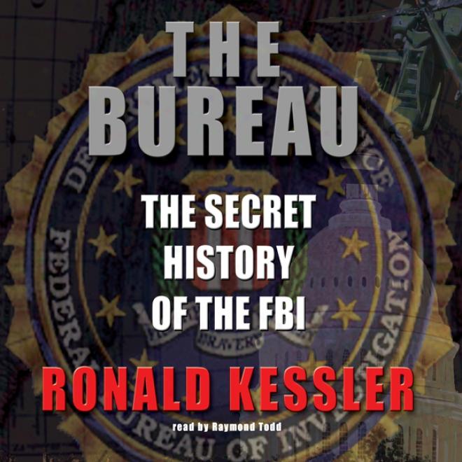 The Bureau: The Secret Account Of The Fbi (unabridged)