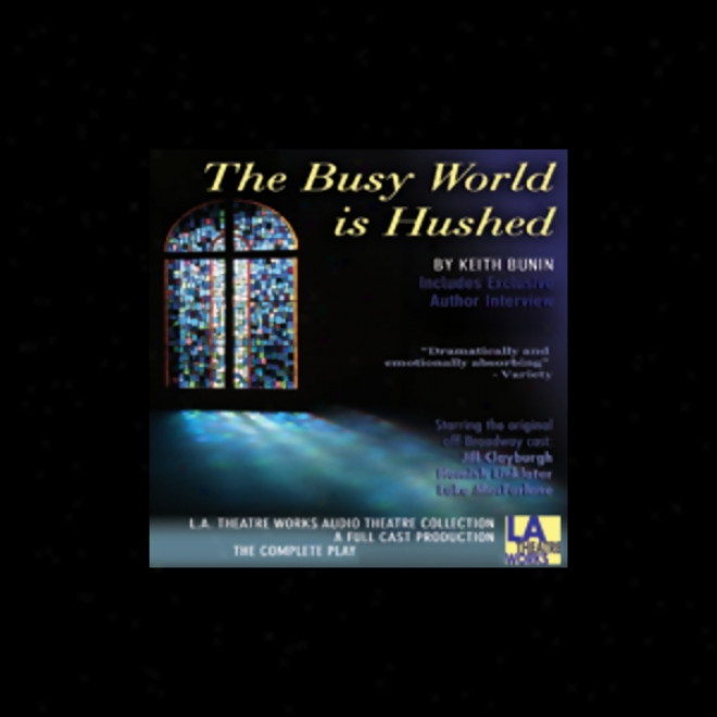 The Busy World Is Hushed (dramatized)