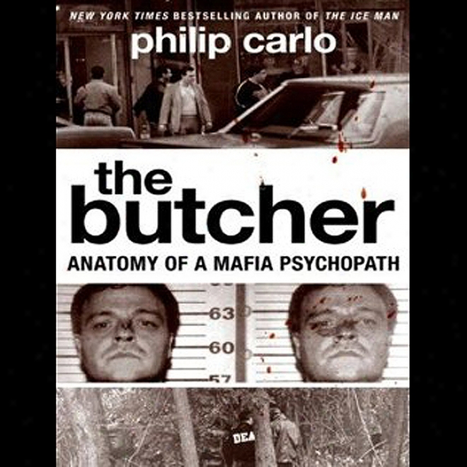 The Butcher: Anatomy Of A Mafia Psychopath (unabridged)