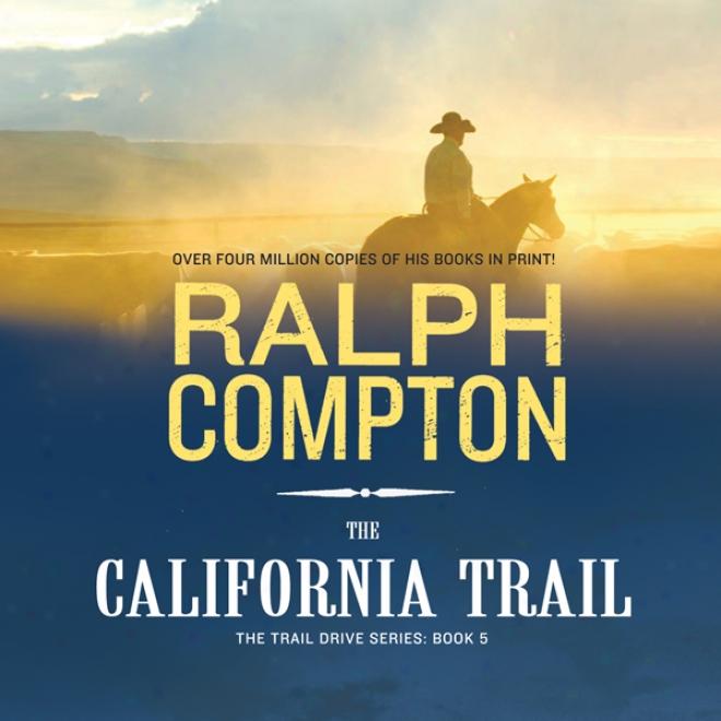The California Trail: The Trail Drive, Work 5