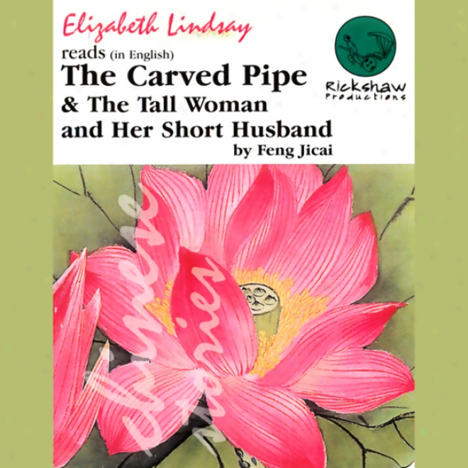 'th3 Carved Pipe' & 'the Tall Woman And Her Short Husband' (unabridged)
