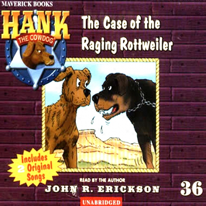 The Case Of The Raging Rottweiler: Hank The Cowdog (unabridged)