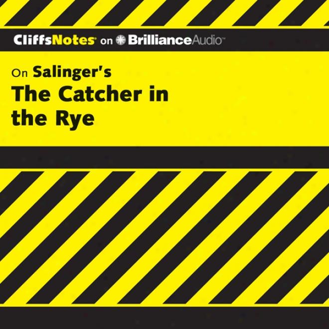 Tne Catcher In The Rye: Cliffsnotes (unabridged)